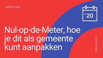 Download - Nul op de Meter, hoe je dit als gemeente kunt aanpakken 2020