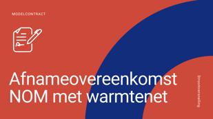 Download Afnamerovereenkomst NOM en Warmtenet